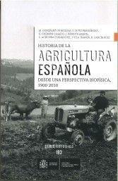 HISTORIA DE LA AGRICULTURA ESPAÑOLA DESDE UNA PERSPECTIVA BIOFÍSICA, 1900-2010 *