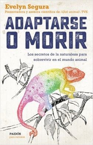 ADAPTARSE O MORIR *