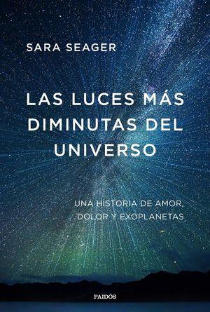 LAS LUCES MÁS DIMINUTAS DEL UNIVERSO *