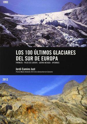 LOS 100 ÚLTIMOS GLACIARES DEL SUR DE EUROPA *