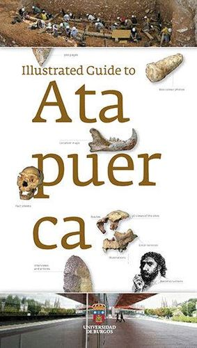 ILLUSTRATED GUIDE TO ATAPUERCA *