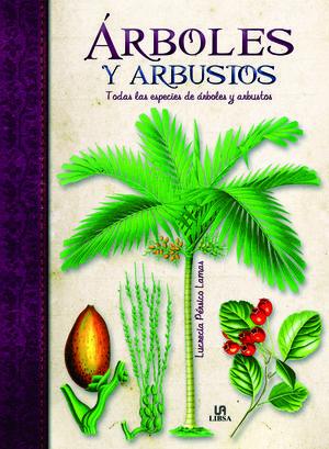 ARBOLES Y ARBUSTOS *