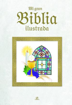 MI GRAN BIBLIA ILUSTRADA *