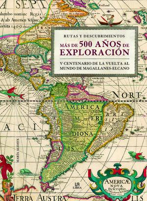MÁS DE 500 AÑOS DE EXPLORACIÓN *