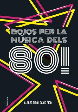 BOJOS PER LA MÚSICA DELS 80!
