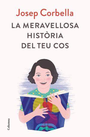 LA MERAVELLOSA HISTÒRIA DEL TEU COS *