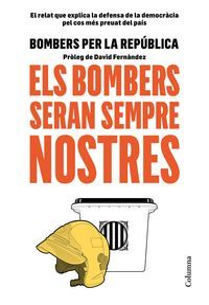 ELS BOMBERS SERAN SEMPRE NOSTRES *