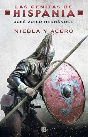 NIEBLA Y ACERO (LAS CENIZAS DE HISPANIA 2) *