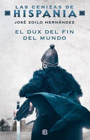 EL DUX DEL FIN DEL MUNDO (LAS CENIZAS DE HISPANIA 3) *