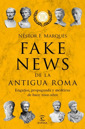 FAKE NEWS DE LA ANTIGUA ROMA *