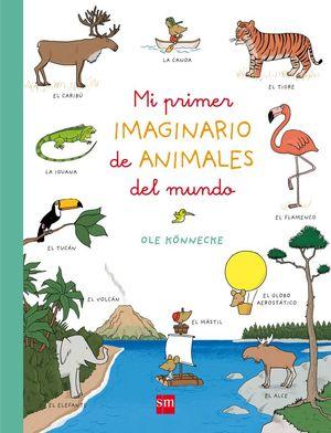 MI PRIMER IMAGINARIO DE ANIMALES DEL MUNDO *