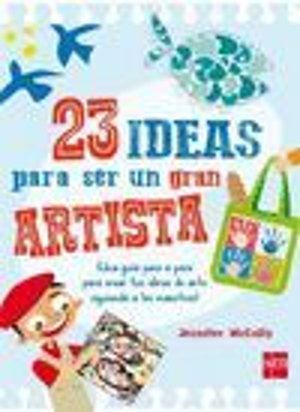 23 IDEAS PARA SER UN GRAN ARTISTA *