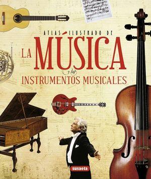 ATLAS ILUSTRADO DE LA MÚSICA Y LOS INSTRUMENTOS MUSICALES *