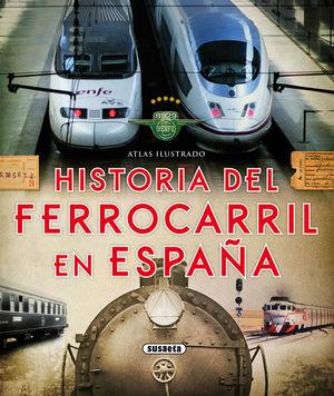 AHISTORIA DEL FERROCARRIL EN ESPAÑA *