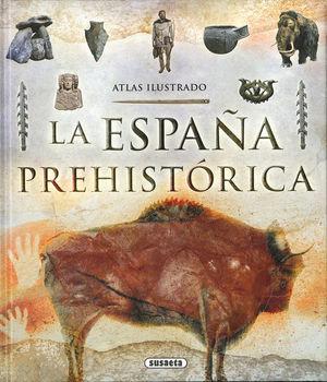 LA ESPAÑA PREHISTÓRICA *