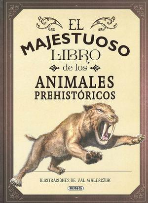 EL MAJESTUOSO LIBRO DE LOS ANIMALES PREHISTÓRICOS *