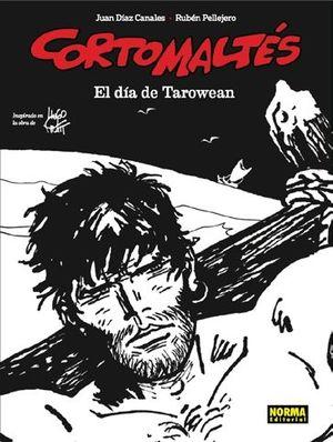 CORTO MALTÉS: EL DÍA DE TAROWEAN (BN) *