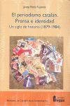 EL PERIODISMO CATALÁN (1879-1984) *