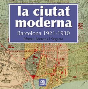 LA CIUTAT MODERNA. BARCELONA 1921-1930 *
