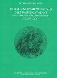 MEDALLES COMMEMORATIVES DELS PAÏSOS CATALANS I DE LA CORONA CATALANO-ARAGONESA  (S. XV-XX) *