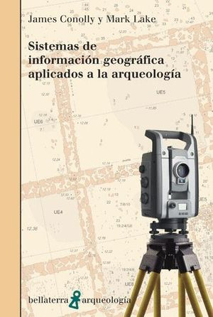 SISTEMAS DE INFORMACIÓN GEOGRÁFICA APLICADOS A LA ARQUEOLOGÍA *