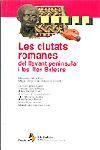 CIUTATS ROMANES DEL LLEVANT PENINSULAR I LES ILLES BALEARS *