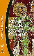EL VALLÈS OCCIDENTAL. EL VALLÈS ORIENTAL. CATALUNYA ROMÀNICA 5. *