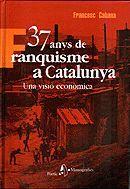 37 ANYS DE FRANQUISME A CATALUNYA *