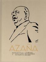 AZAÑA: INTELECTUAL Y ESTADISTA *