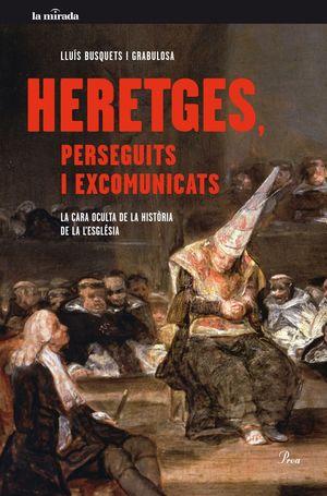HERETGES, PERSEGUITS I EXCOMUNICATS *