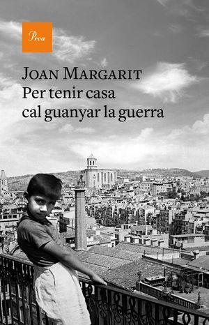 PER TENIR CASA CAL GUANYAR LA GUERRA *