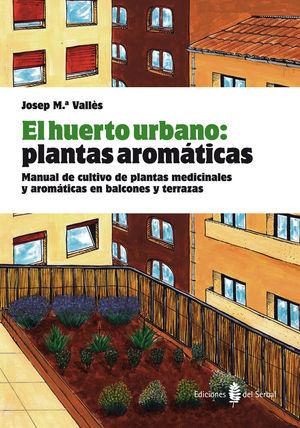 EL HUERTO URBANO: PLANTAS AROMÁTICAS *