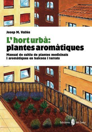 L'HORT URBÀ: PLANTES AROMÀTIQUES *