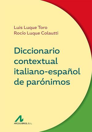 DICCIONARIO CONTEXTUAL ITALIANO-ESPAÑOL DE PARÓNIMOS *
