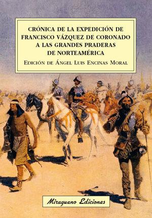 CRÓNICA DE LA EXPEDICIÓN DE FRANCISCO VÁZQUEZ DE CORONADO A LAS GRANDES PRADERAS DE NORTEAMÉRICA *