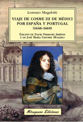 VIAJE DE COSME III DE MÉDICI POR ESPAÑA Y PORTUGAL (1668-1669) *