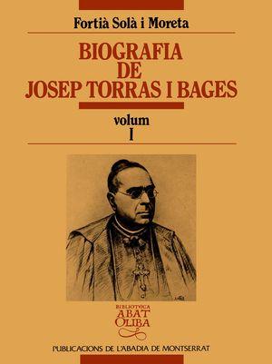 BIOGRAFIA DE JOSEP TORRAS I BAGES, VOL. I *