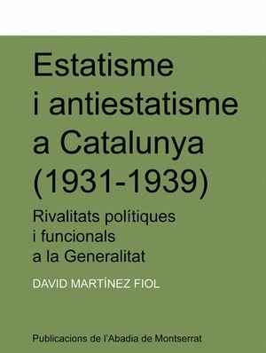 ESTATISME I ANTIESTATISME A CATALUNYA (1931-1939) *
