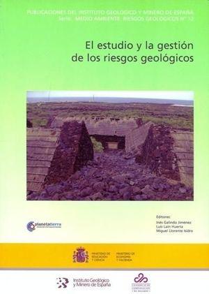 EL ESTUDIO Y LA GESTIÓN DE LOS RIESGOS GEOLÓGICOS *