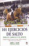 101 EJERCICIOS DE SALTO PARA EL CABALLO Y EL JINETE *
