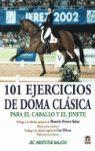 101 EJERCICIOS DE DOMA CLÁSICA PARA EL CABALLO Y EL JINETE *