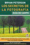 LOS SECRETOS DE LA FOTOGRAFÍA. GUÍA DE CAMPO *