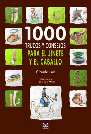 1000 TRUCOS Y CONSEJOS PARA EL JINETE Y EL CABALLO *