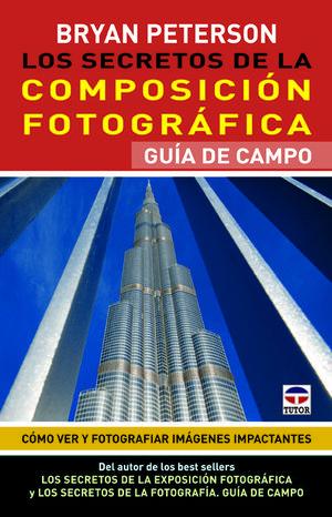 LOS SECRETOS DE LA COMPOSICIÓN FOTOGRÁFICA *