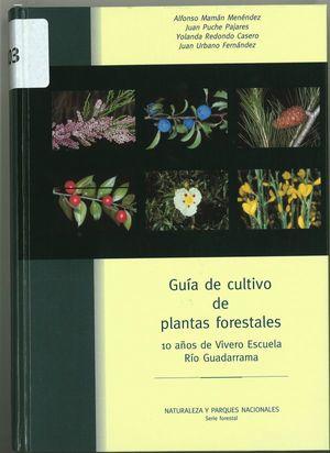 GUÍA DE CULTIVO DE PLANTAS FORESTALES *