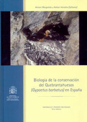 BIOLOGÍA DE LA CONSERVACIÓN DEL QUEBRANTAHUESOS (GYPAETUS BARBATUS) EN ESPAÑA *