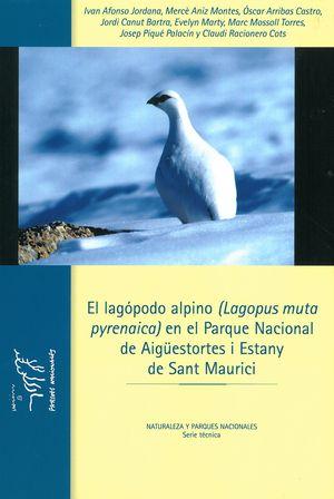 EL LAGÓPODO ALPINO (LAGOPUS MUTA PYRENAICA) EN EL PARQUE NACIONAL DE AIGÜESTORTES I ESTANY DE SANT MAURICI *