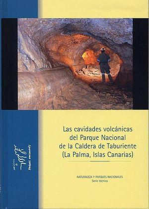 CAVIDADES VOLCÁNICAS DEL PARQUE NACIONAL DE LA CALDERA DE TABURIENTE, LAS *