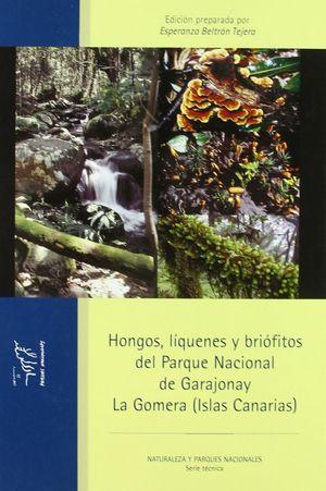 HONGOS, LÍQUENES Y BRIÓFITOS DEL PARQUE NACIONAL DE GARAJONAY LA GOMERA *
