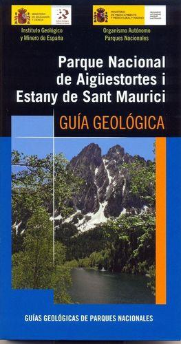 GUÍA GEOLÓGICA DEL PARQUE NACIONAL DE AIGÜESTORTES I ESTANY DE SANT MAURICI *